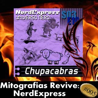 Mitografias Revive #005: NerdExpress — Chupacabras