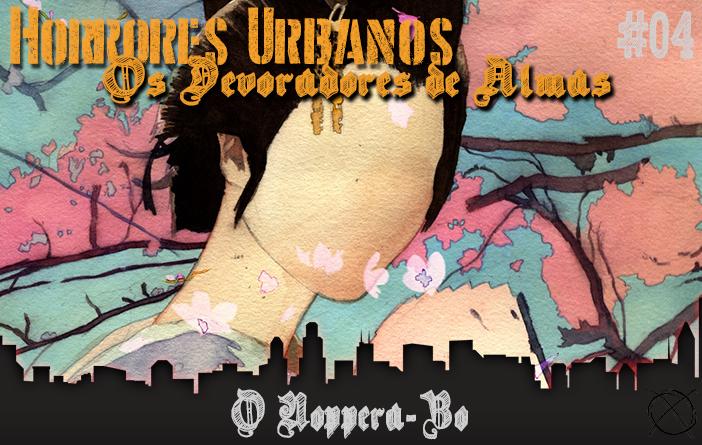 Horrores Urbanos: Os Devoradores de Almas #4 - O Noppera-Bo