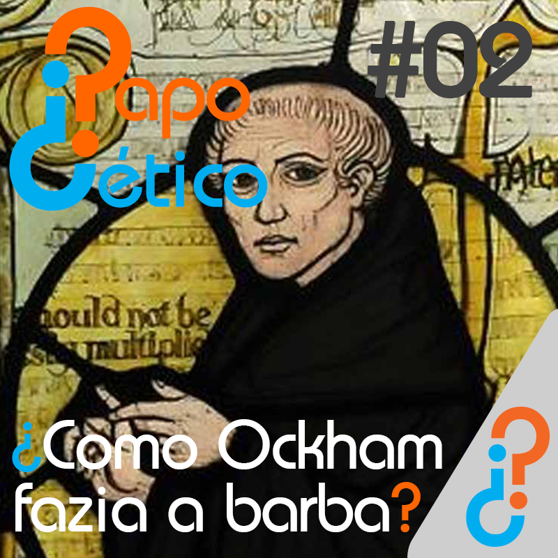 Papo Cético #2 - ¿Como Ockham fazia a barba?