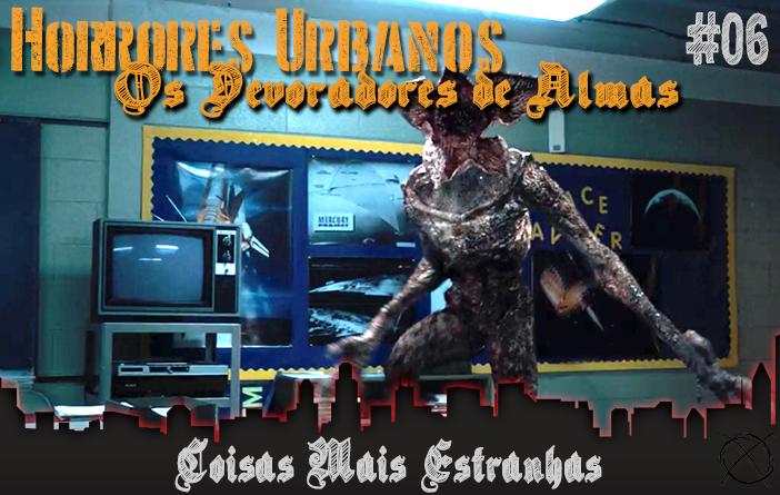 Horrores Urbanos: os Devoradores de Almas #6 - Coisas Mais Estranhas