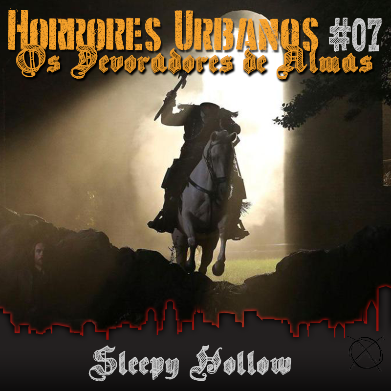 Horrores Urbanos: os Devoradores de Almas #07 - Sleepy Hollow