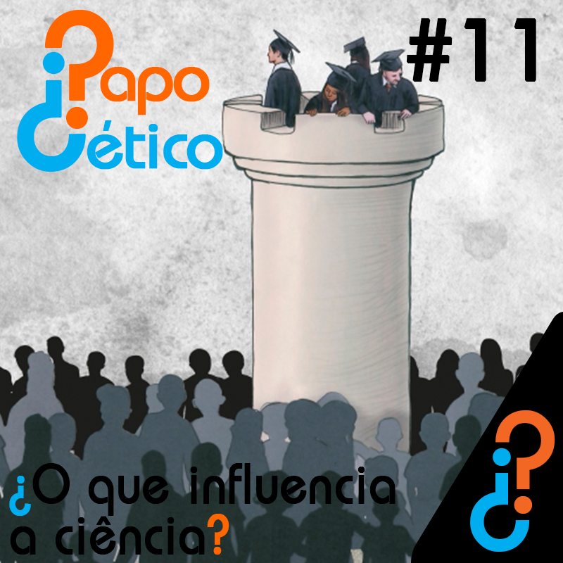 Papo Cético #11 - ¿O que influencia a ciência?