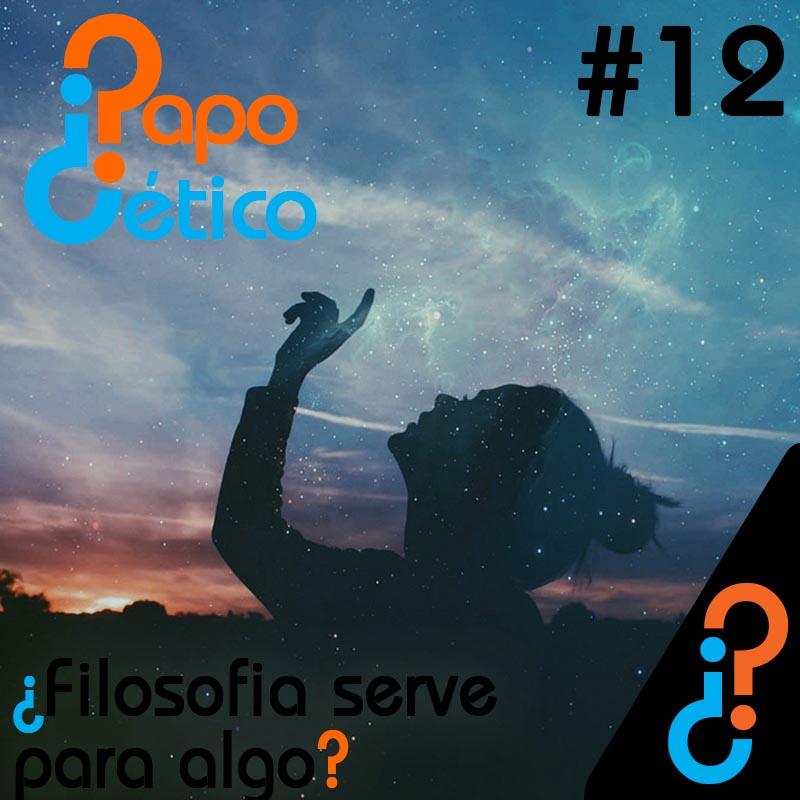 Papo Cético #12 - ¿Filosofia serve para algo?