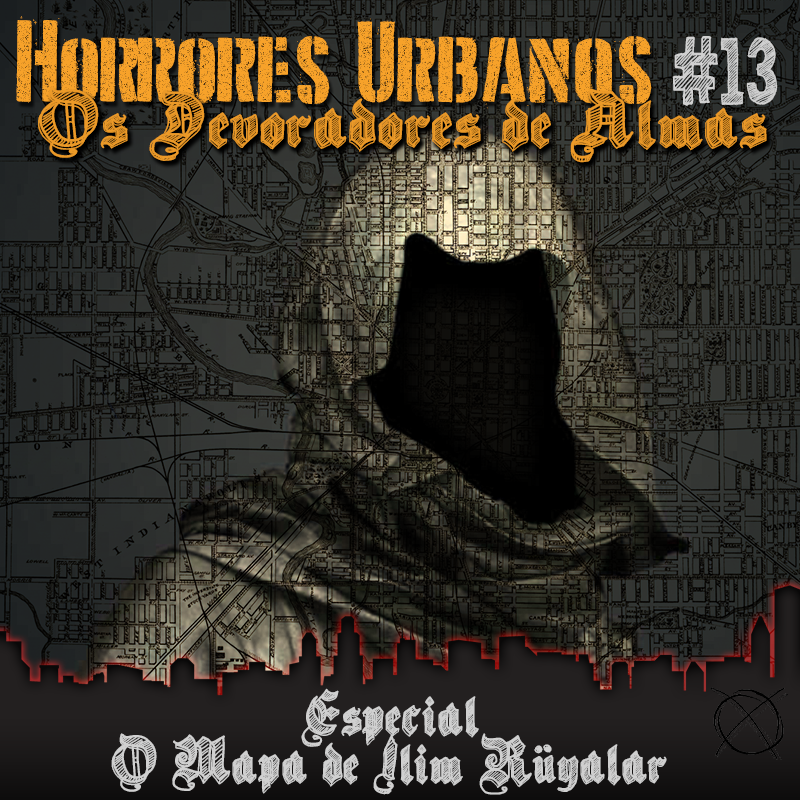 Horres Urbanos: Os Devoradores de Almas #13 - Especial: O Mapa de Ilim-Rüyalar