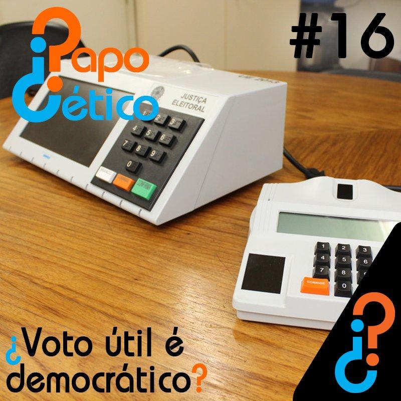 Papo Cético #16 - ¿Voto útil é democrático?