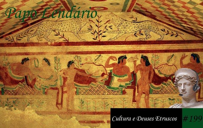 Papo Lendário #199 - Cultura e Deuses Etruscos
