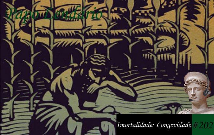 Papo Lendário #202 - Imortalidade: Longevidade