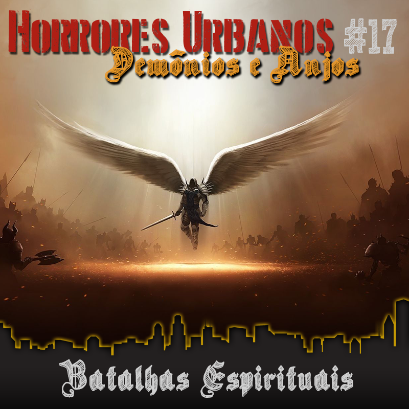 Horrores Urbanos: Demônios e Anjos #17 - Batalhas Espirituais