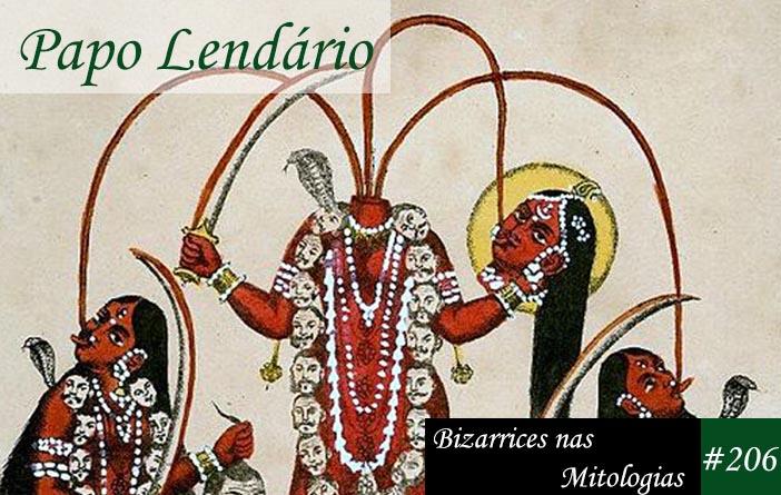 Capa do Papo Lendário 206 - Bizarrices nas Mitologias