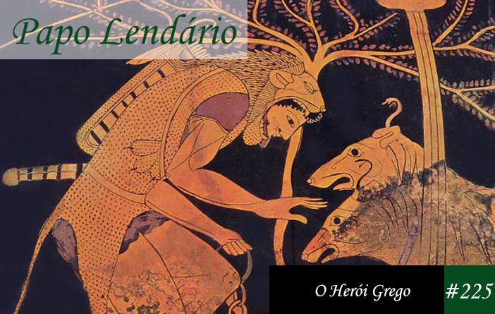 Vitrine do episódio 225 do Papo Lendário, mostrando um desenho em ton alaranjado, em vaso grego antigo, com o fundo preto e o herói Heracles de frente ao Cérbero