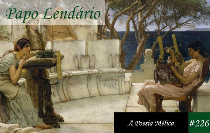 Vitrine do episódio 226 do Papo Lendário, mostrando a pintura em óleo de Lawrence Alma-Tadema, que mostra Safo e Alceu um sentado de frente para o outro, ela apoiada em uma pequena mesa, ele em uma cadeira com uma lira em mãos.